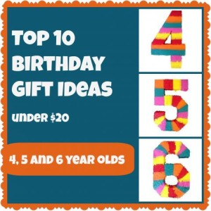 Top 10 Birthday Party Gifts Under 20 Age 4 6